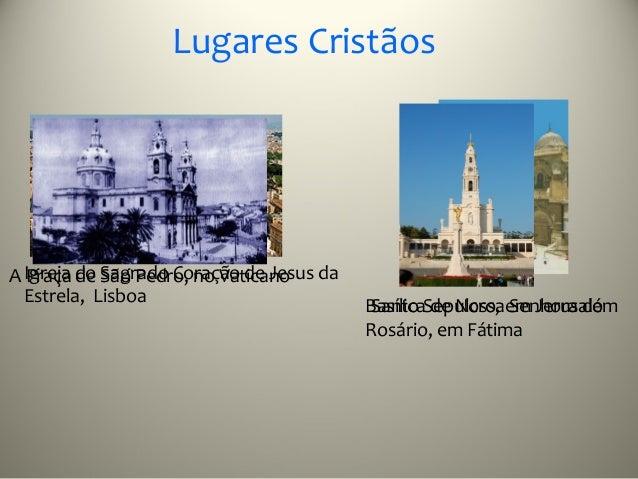 Lugares CristãosA Igreja do São Pedro, no Vaticano da  Praça de Sagrado Coração de Jesus  Estrela, Lisboa                 ...