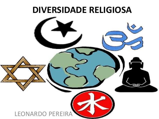 DIVERSIDADE RELIGIOSA LEONARDO PEREIRA