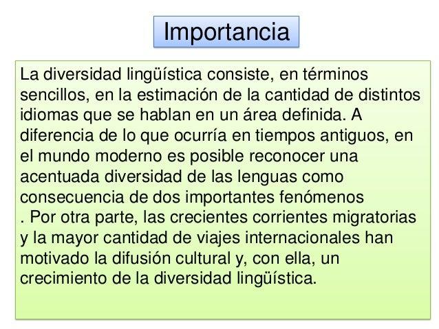 Historia La presencia de lenguas distintas en el mundo es lo que conocemos como diversidad lingüística, que ha perdurado e...