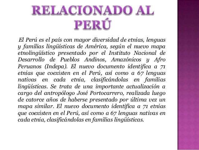 El panorama lingüístico del Perú es bastante complejo. Se estima que, a inicios del actual siglo XXI, en este país multili...