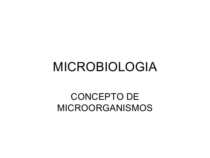 MICROBIOLOGIA  CONCEPTO DEMICROORGANISMOS