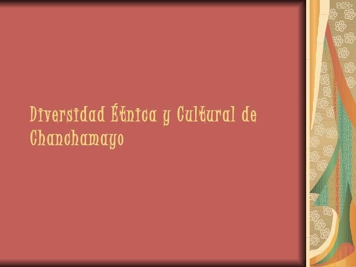 Diversidad Étnica y Cultural deChanchamayo