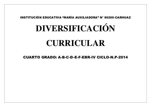 """INSTITUCIÓN EDUCATIVA """"MARÍA AUXILIADORA"""" N° 86269-CARHUAZ  DIVERSIFICACIÓN  CURRICULAR  CUARTO GRADO: A-B-C-D–E-F-EBR-IV ..."""