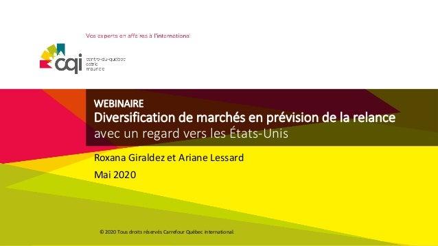 WEBINAIRE Diversification de marchés en prévision de la relance avec un regard vers les États-Unis Roxana Giraldez et Aria...