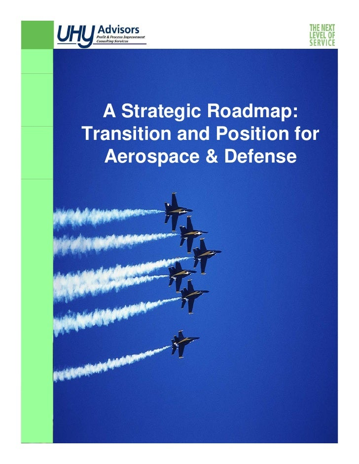 A Strategic Roadmap: Transition and Position f                         for   Aerospace & Defense