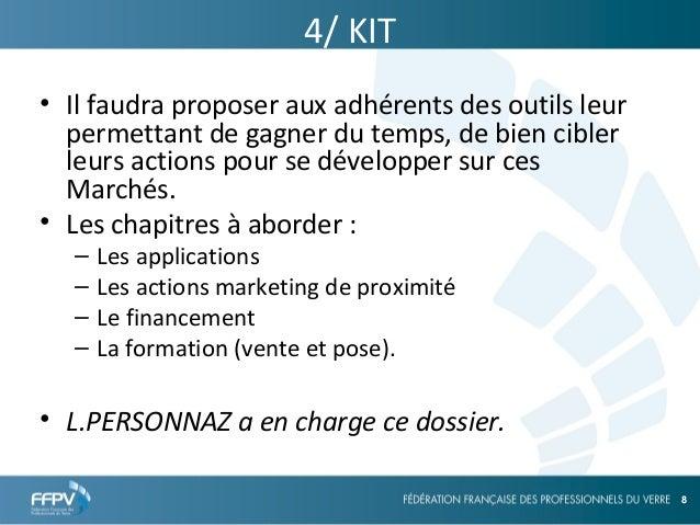 25/09/13 8 8 4/ KIT • Il faudra proposer aux adhérents des outils leur permettant de gagner du temps, de bien cibler leurs...