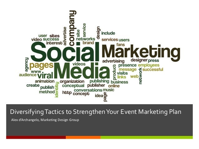 Diversifying Tactics to Strengthen Your Event Marketing PlanAlex d'Archangelo, Marketing Design Group