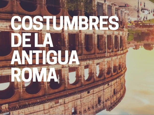 Costumbres De La Antigua Roma