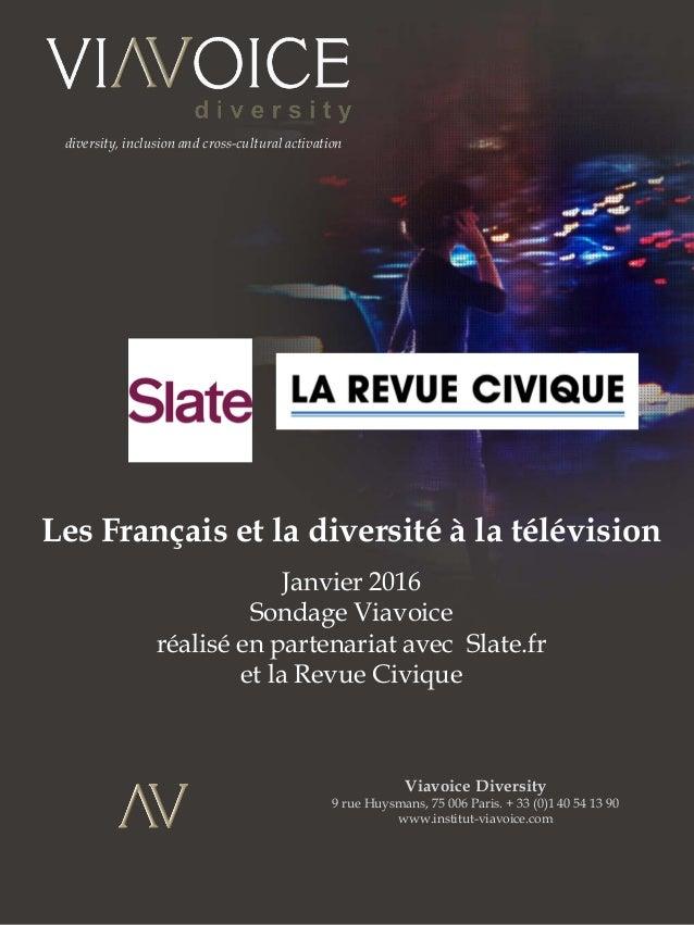 1 diversity, inclusion and cross-cultural activation Les Français et la diversité à la télévision Janvier 2016 Sondage Via...