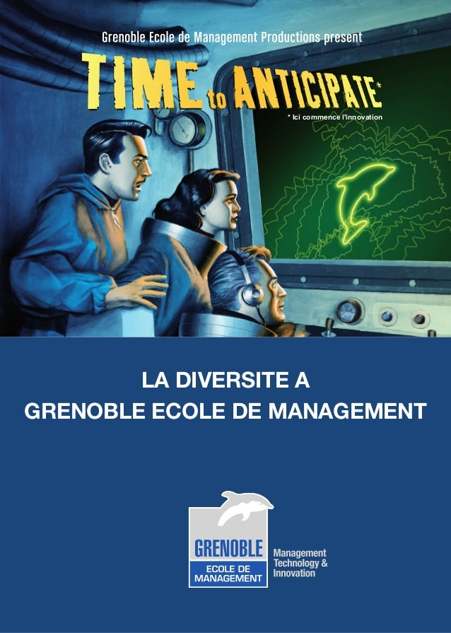* Ici commence linnovation        LA DIVERSITE AGRENOBLE ECOLE DE MANAGEMENT