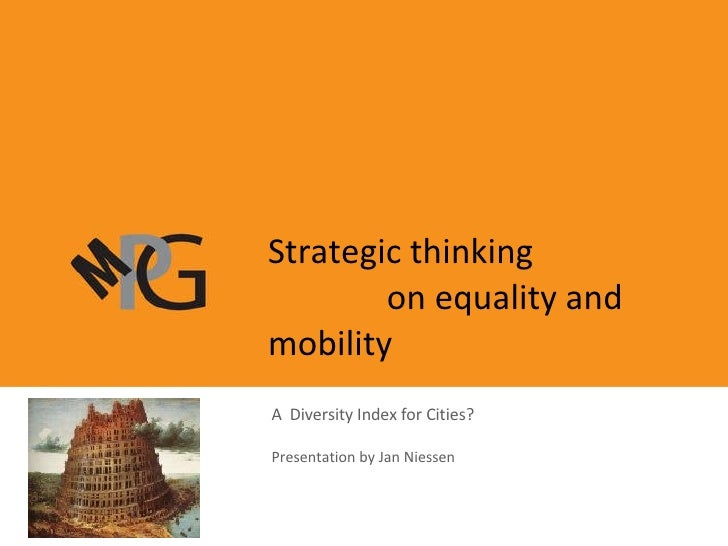 A  Diversity Index for Cities? Presentation by Jan Niessen Strategic thinking  on equality and mobility