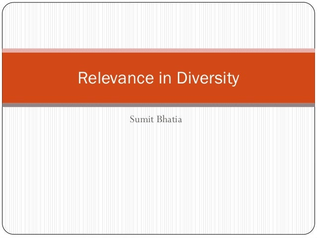 Relevance in Diversity       Sumit Bhatia