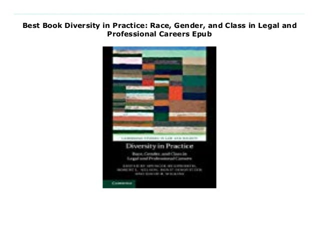 Best Book Diversity in Practice: Race, Gender, and Class in Legal and Professional Careers Epub Download Here https://nn.r...