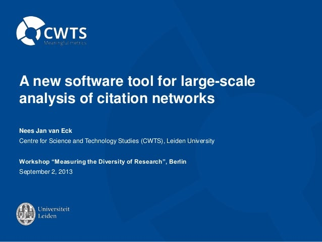 A new software tool for large-scale analysis of citation networks Nees Jan van Eck Centre for Science and Technology Studi...