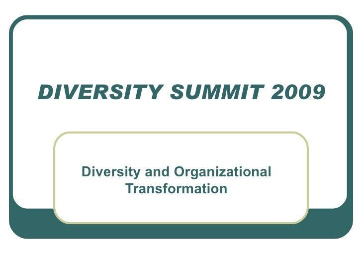 DIVERSITY SUMMIT 2009 Diversity and Organizational Transformation