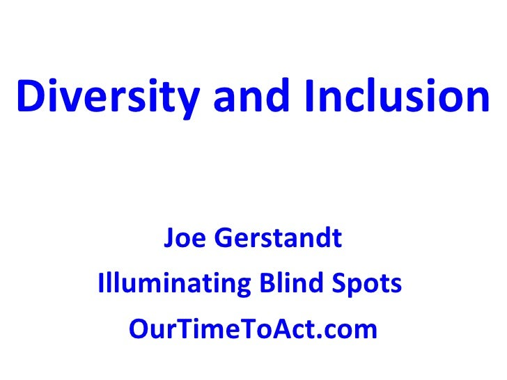 Diversity and Inclusion Joe Gerstandt Illuminating Blind Spots  OurTimeToAct.com