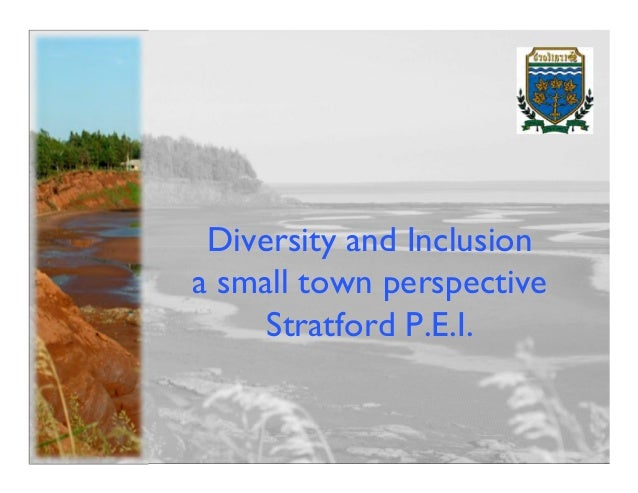 Diversity and Inclusiona small town perspective     Stratford P.E.I.