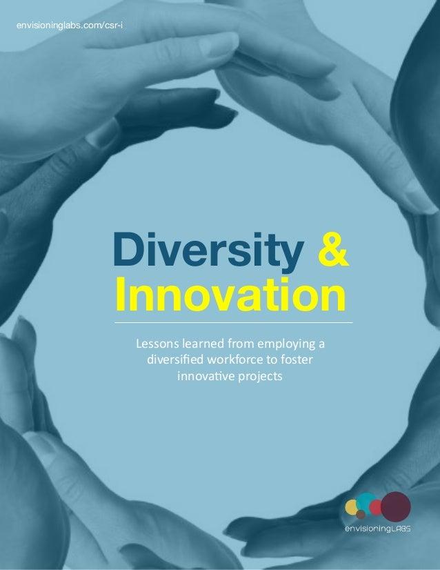 www.envisioninglabs.com of1 5 Diversity & Lessonslearnedfromemployinga diversifiedworkforcetofoster innova7vepr...