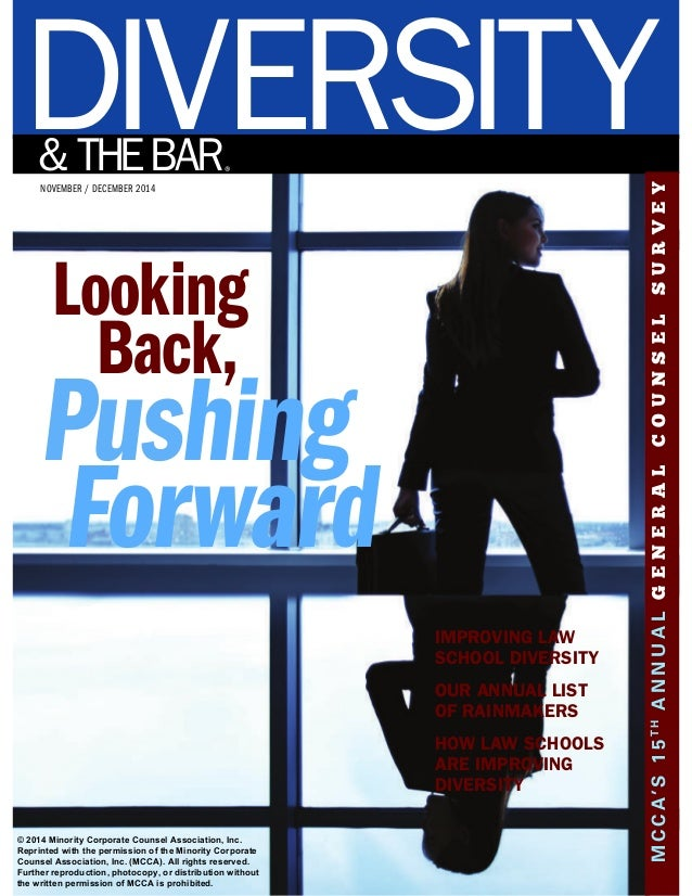 NOVEMBER / DECEMBER 2014 Looking Back, DIVERSITY& THEBAR® IMPROVING LAW SCHOOL DIVERSITY OUR ANNUAL LIST OF RAINMAKERS HOW...