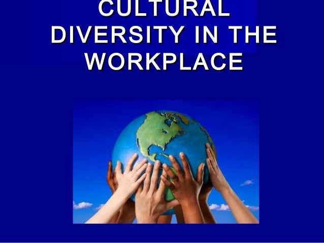 CULTURAL DIVERSITY IN THE WORKPLACE - PowerPoint PPT Presentation