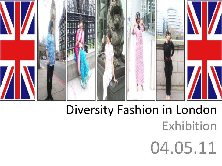 Diversity Fashion in London<br />Exhibition<br />04.05.11<br />