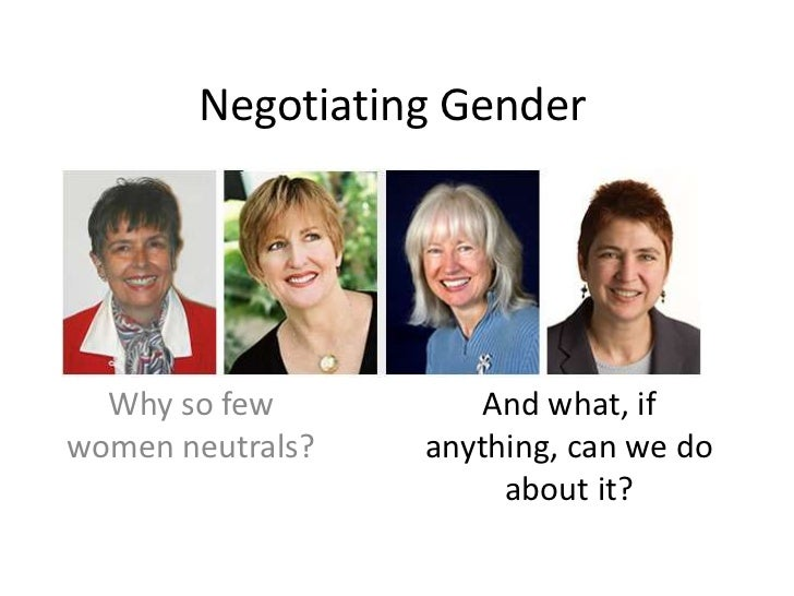 Negotiating Gender	<br />Why so few women neutrals?<br />And what, if anything, can we do about it?<br />