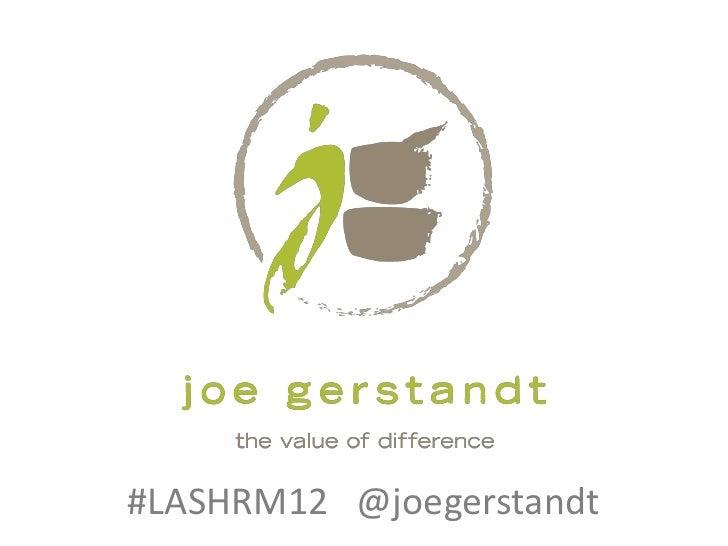 #LASHRM12 @joegerstandt