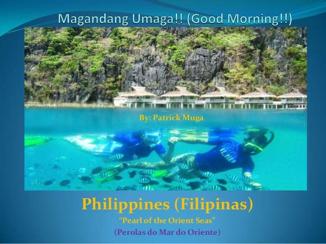 pearl of the orient seas Pearl of the orient seas-romantic name for philippines philippines is further called as the pearl of the orient seas because of its geographical, historical, economic status it is composed of island in the east and those island are rich of natural resources.