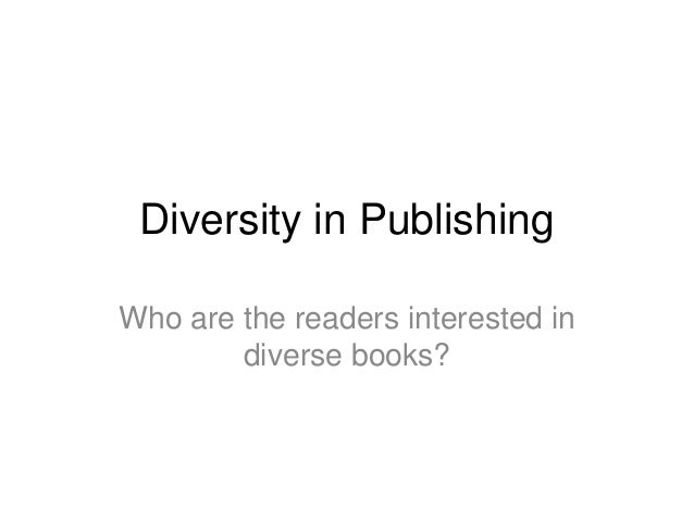 Diversity in Publishing Who are the readers interested in diverse books?