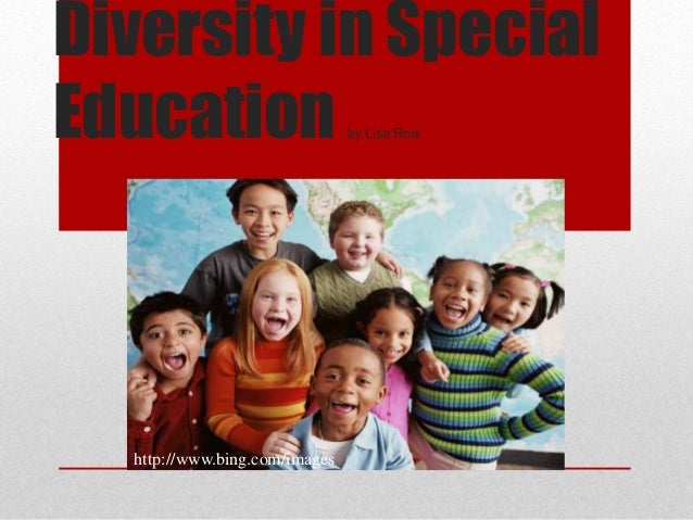 Diversity in Special Education by Lisa Row http://www.bing.com/images
