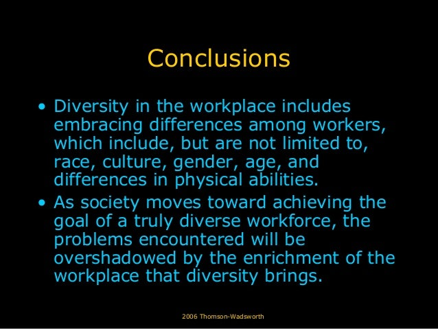 physical diversity in the workplace The business value of diversity in organizations there is a tangible impact of diversity on a company's bottom line according to the center for american progress, here are the top 10 ways diversity in the workplace influences a company.