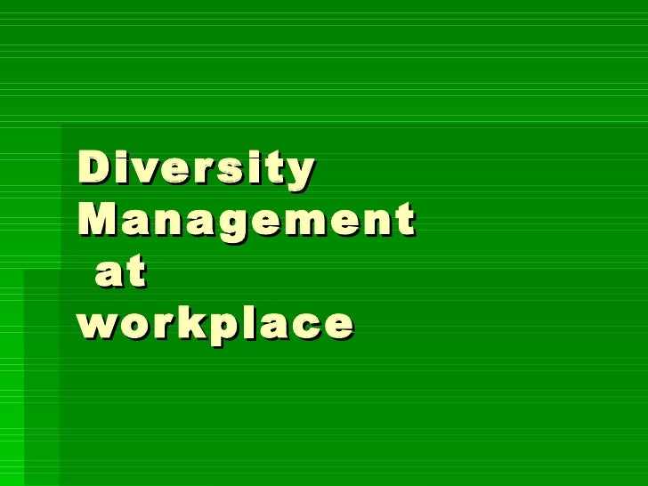 Diversity Management  at workplace