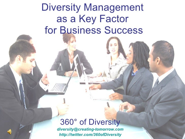 Diversity Management  as a Key Factor  for Business Success 360° of Diversity [email_address] http://twitter.com/360ofDive...