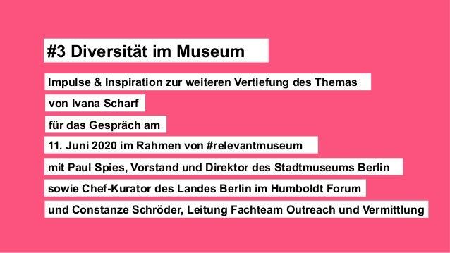#3 Diversität im Museum 11. Juni 2020 im Rahmen von #relevantmuseum mit Paul Spies, Vorstand und Direktor des Stadtmuseums...