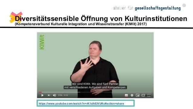 Diversitätssensible Öffnung von Kulturinstitutionen (Kompetenzverbund Kulturelle Integration und Wissenstransfer (KIWit) 2...