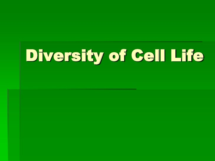 Diversity of Cell Life<br />