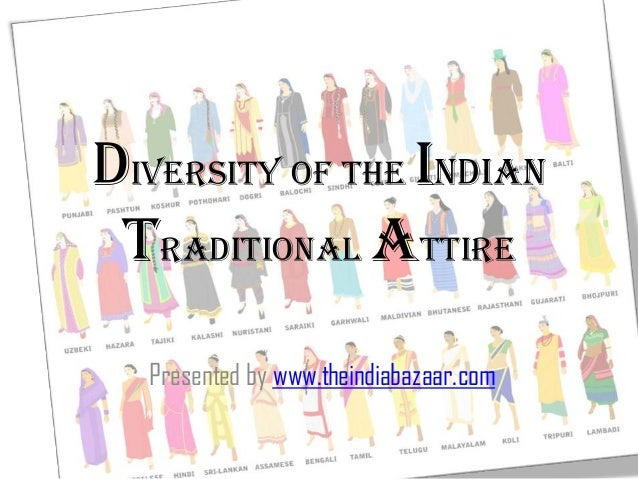 Diversity of the Indian Traditional attire Presented by www.theindiabazaar.com