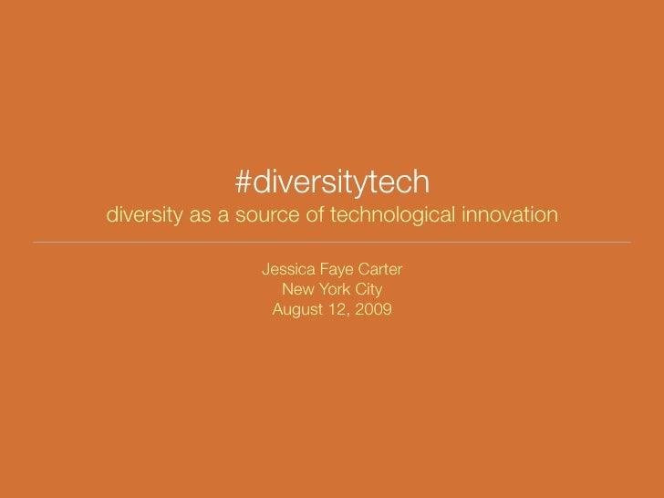 #diversitytech diversity as a source of technological innovation                  Jessica Faye Carter                   Ne...