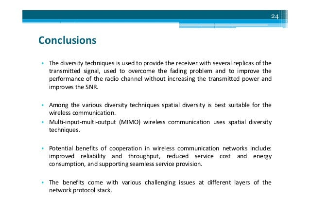 conclusion on wireless communication Communication conclusion coming to conclusions the conclusion of an essay is a key factor of the overall effectiveness of an essay often seen as a brief summary of the paper, the conclusion frequently revisits the thesis of the paper, sometimes repeating lines or words from the introduction verbatim this almost textbook-like format can be.