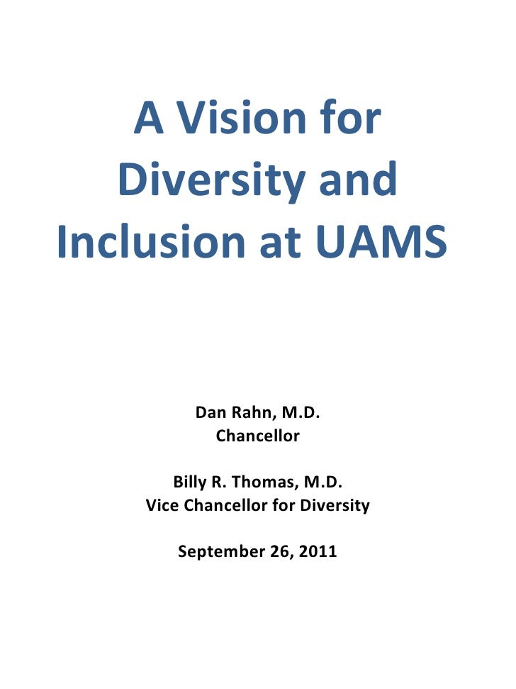 A Vision for Diversity and Inclusion at UAMS  Dan Rahn, M.D. Chancellor Billy R. Thomas, M.D. Vice Chancellor for Diversit...
