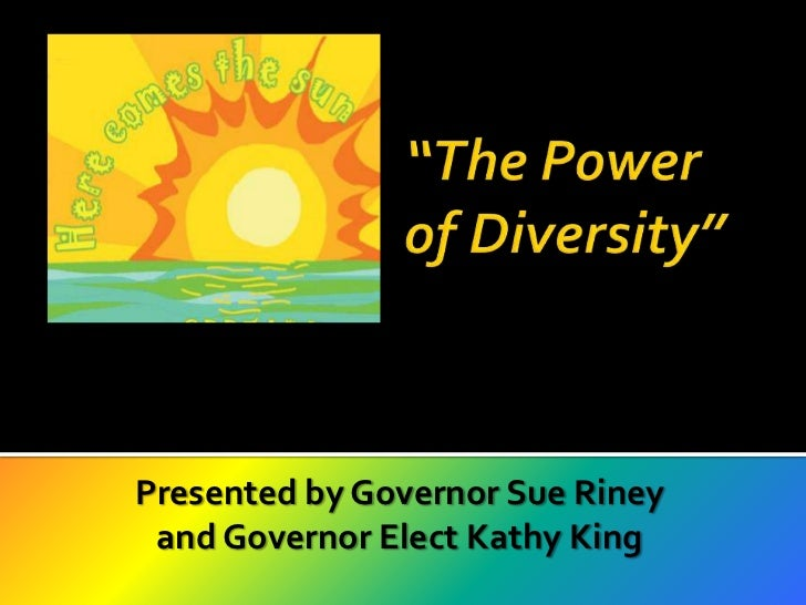 """""""The Power of Diversity""""<br />Presented by Governor Sue Riney and Governor Elect Kathy King<br />"""