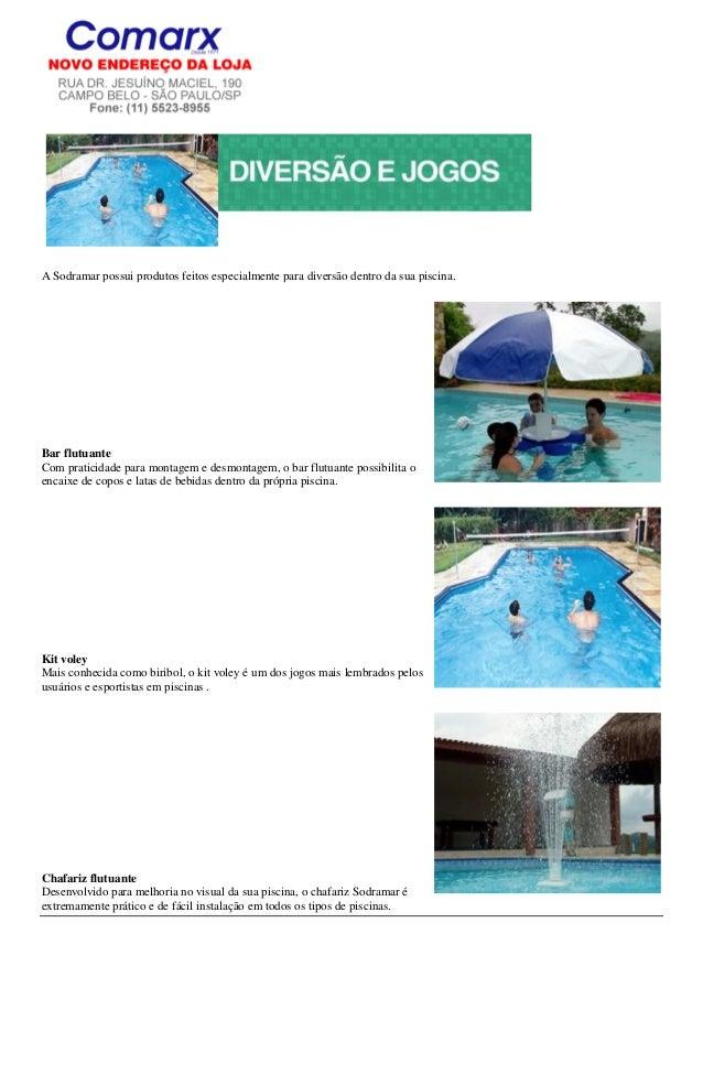 A Sodramar possui produtos feitos especialmente para diversão dentro da sua piscina.Bar flutuanteCom praticidade para mont...