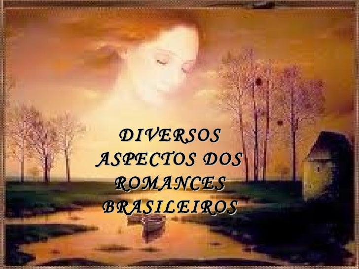 DIVERSOS ASPECTOS DOS ROMANCES BRASILEIROS