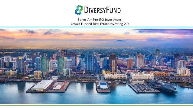 Series A – Pre-IPO Investment Crowd Funded Real Estate Investing 2.0
