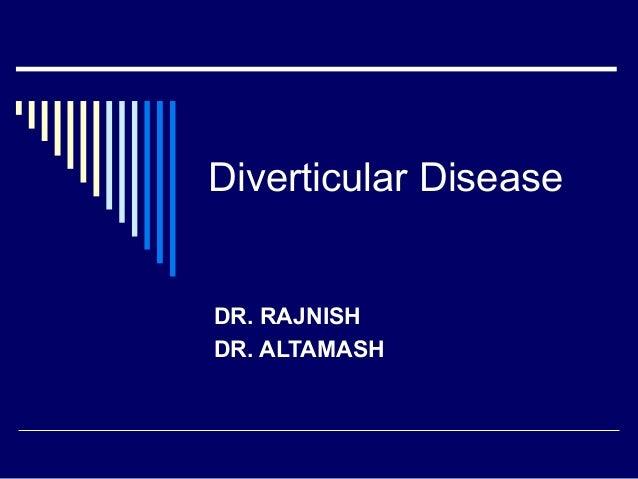 Diverticular DiseaseDR. RAJNISHDR. ALTAMASH
