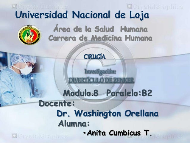 Área de la Salud Humana Carrera de Medicina Humana Universidad Nacional de Loja Modulo:8 Paralelo:B2 Docente: Dr. Washingt...