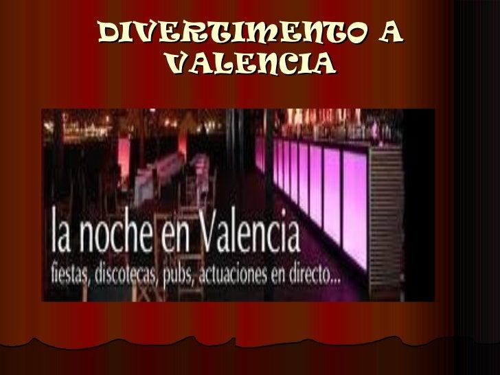 DIVERTIMENTO A VALENCIA