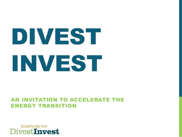 DIVEST INVEST AN INVITATION TO ACCELERATE THE ENERGY TRANSITION