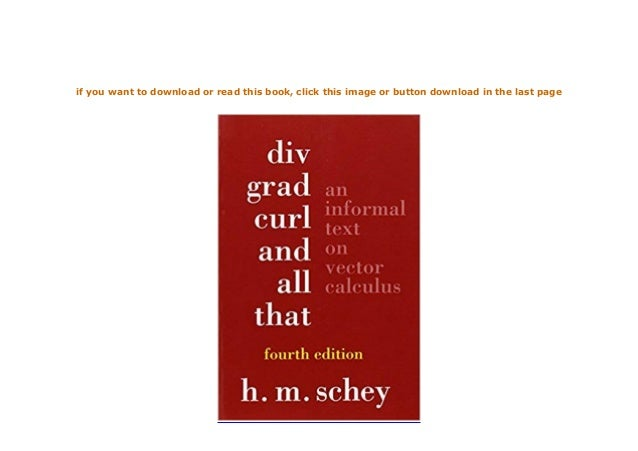 Curl Grad DIV /& All That: An Informal Text on Vector Calculus