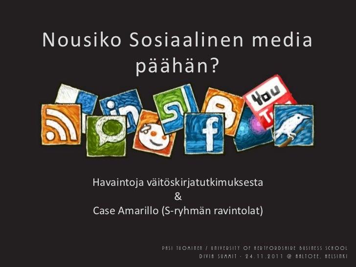 Nousiko Sosiaalinen media        päähän?    Havaintoja väitöskirjatutkimuksesta                     &    Case Amarillo (S-...